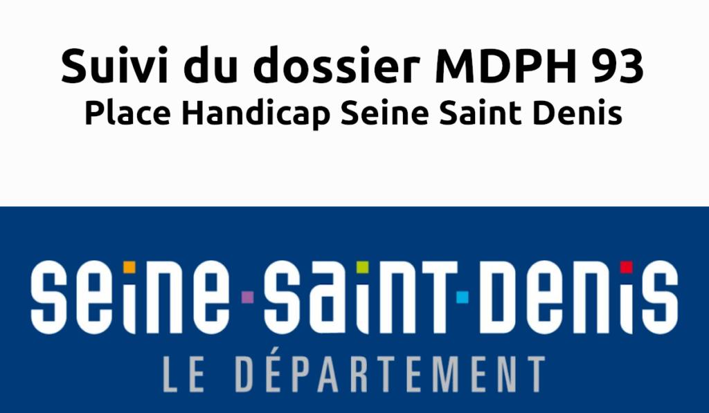 suivi dossier mdph 93 place handicap