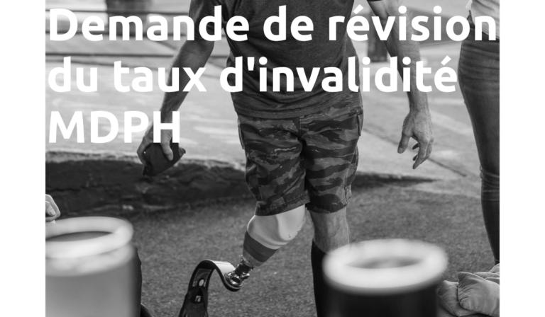 Demande de révision du taux d'invalidité MDPH