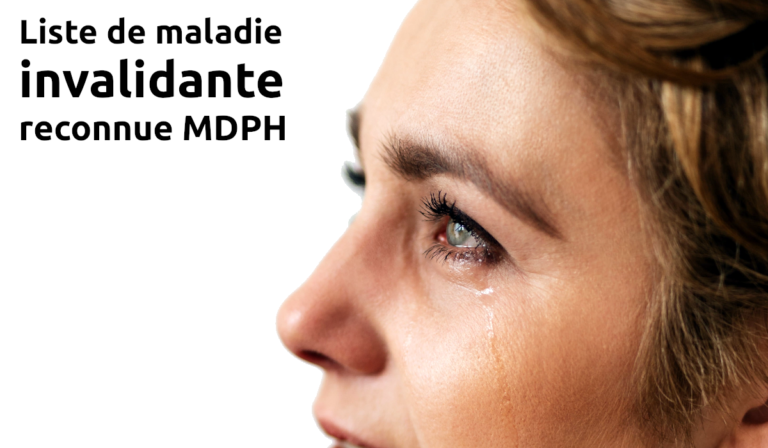 Liste de maladie invalidante reconnue MDPH