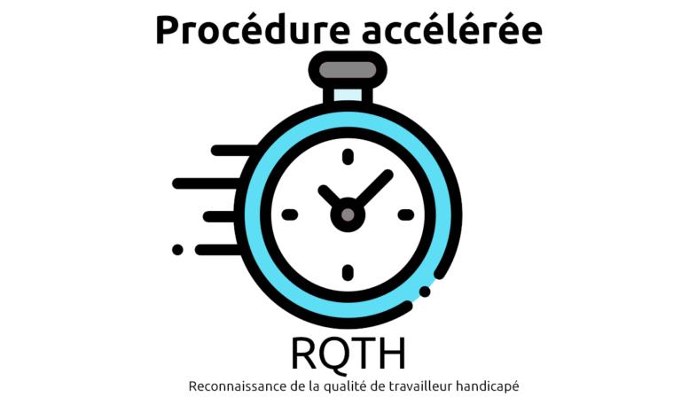 procédure accélérée rqth