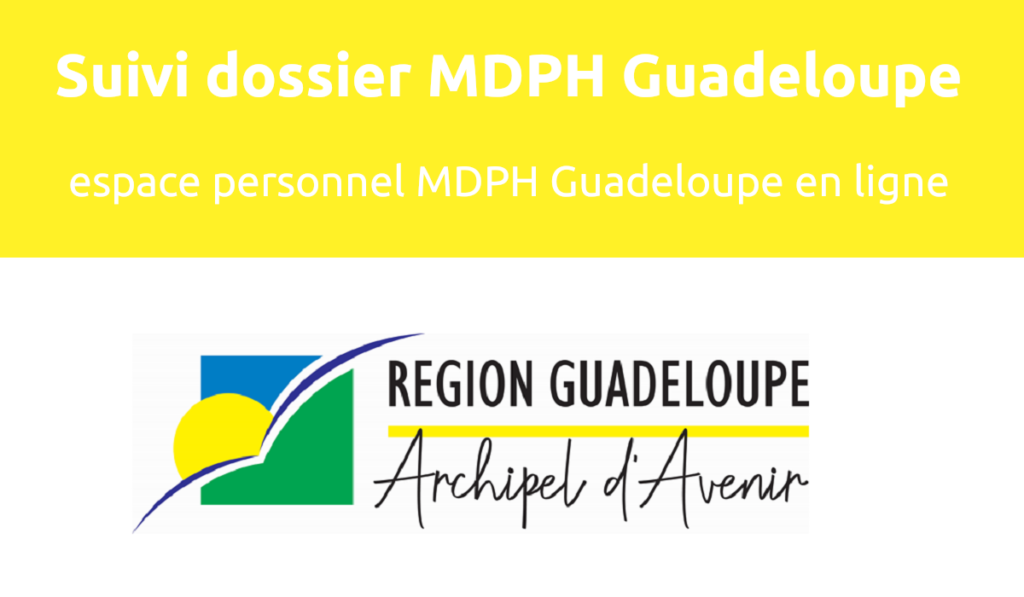 Suivi dossier MDPH Guadeloupe